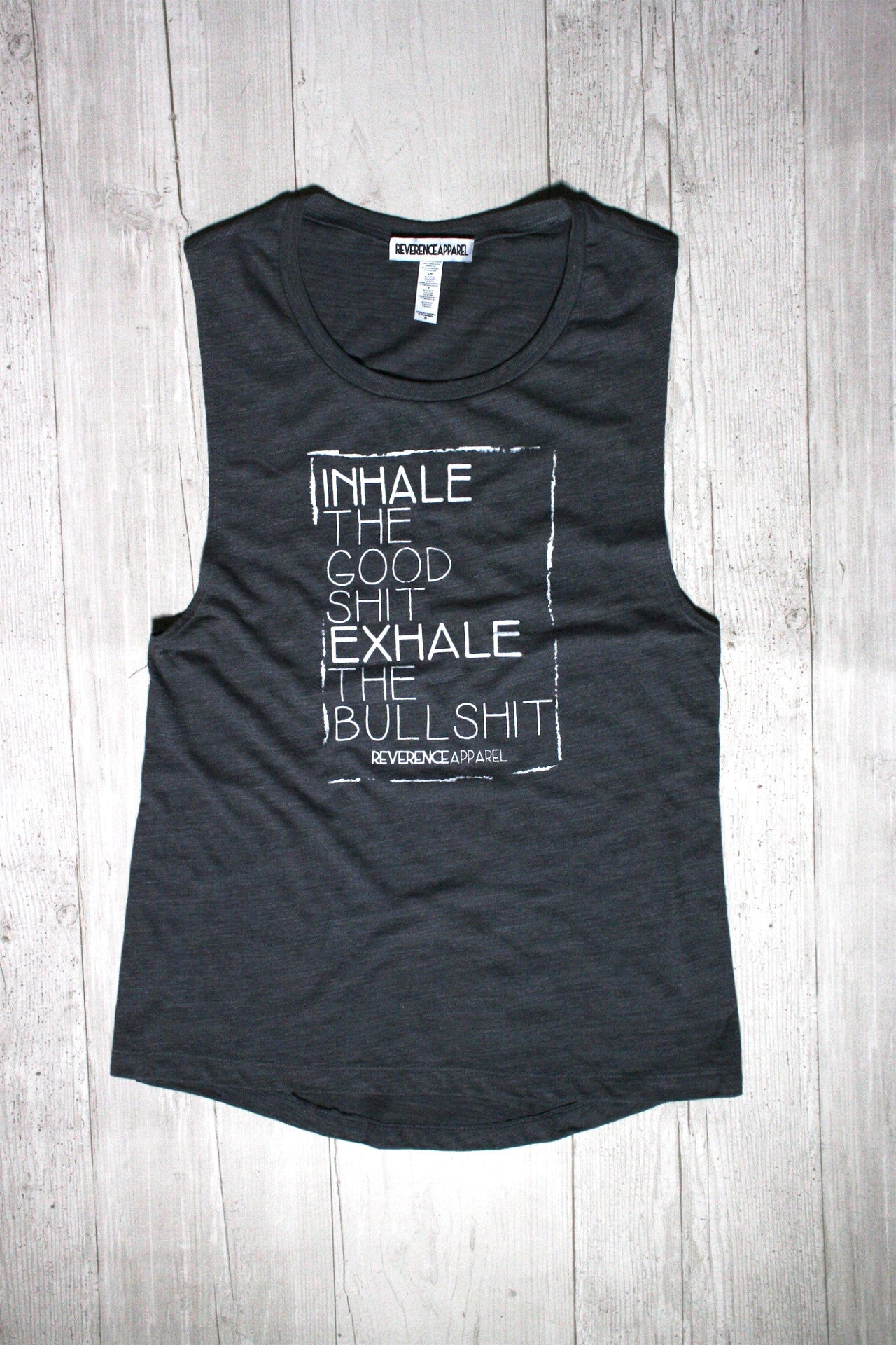 INHALE THE GOOD SHIT EXHALE THE BULLSHIT MUSCLE GRAPHIC TEE REVERENCE APPAREL