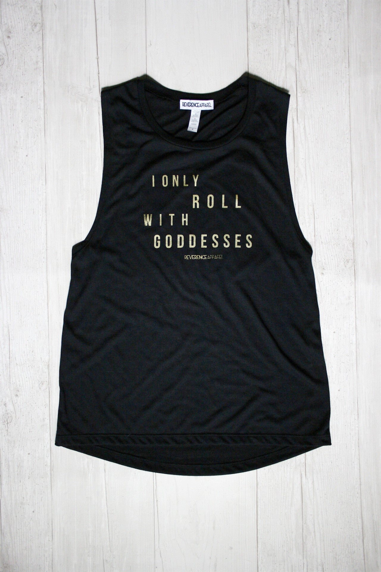 I ONLY ROLL WITH GODDESSES DYLAN MUSCLE GRAPHIC TANK REVERENCE APPAREL