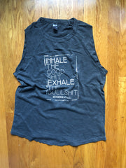 INHALE THE GOOD SHIT EXHALE THE BULLSHIT BASEBALL TANK