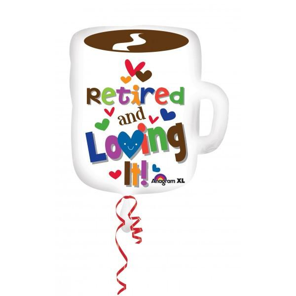 Retired and Loving It Balloon - $9.99