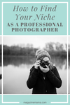 How to Find Your Niche as a Photographer