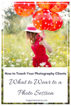 How to Teach Your Photography Clients What to Wear to a Photo Session