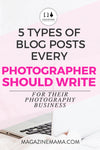 5 Types of Blog Posts for Your Photography Business