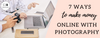 How to Make money online with your photography business