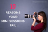 10 Reasons Your Photography Mini Sessions Fail