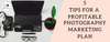 Photography Marketing Plan: 5 Tips to Get More Profit in Your Photography Business