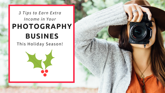 Earn Extra Income in your photography business for the holidays