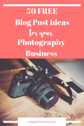 50 FREE Blog Post Ideas for Your Photography Business