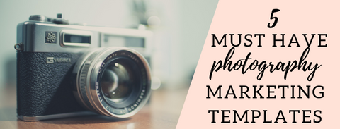 5 PHOTOGRAPHY MARKETING TEMPLATES EVERY PHOTOGRAPHER NEEDS