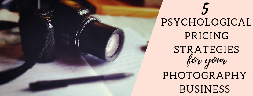 Pricing Strategies for Your Photography Business