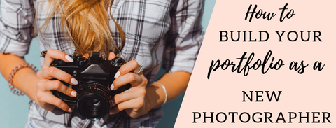 How to build your portfolio as a new photographer