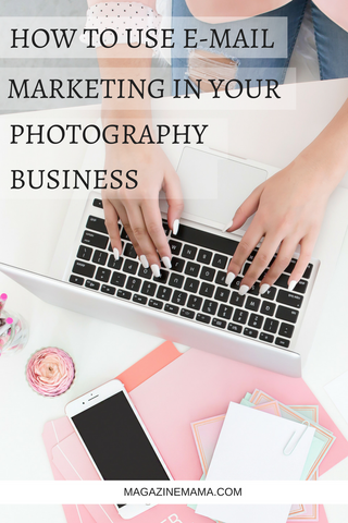 HOW TO USE EMAIL MARKETING IN YOUR PHOTOGRAPHY BUSINESS