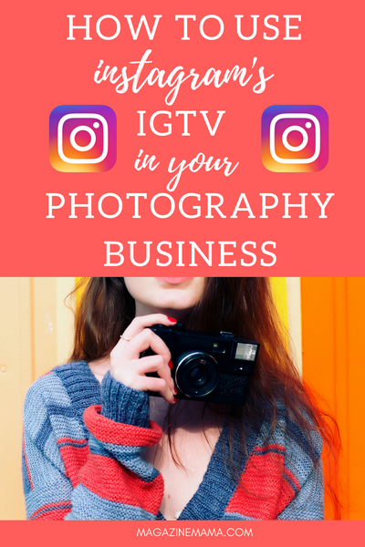 How to Use Instagram IGTV for your photography business