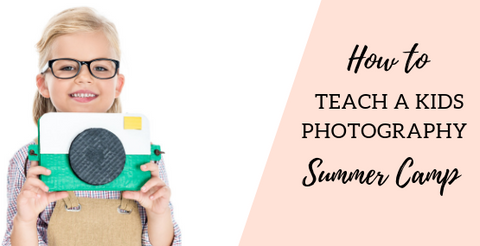 How to Teach a Kids Photography Summer Camp