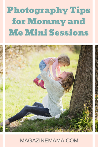 Photography Tips for Mommy and Me Mini Sessions
