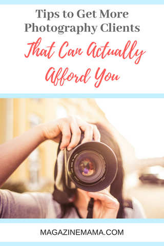 Tips to Get More Photography Clients That Can Actually Afford You