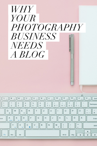 why your photography business needs a blog