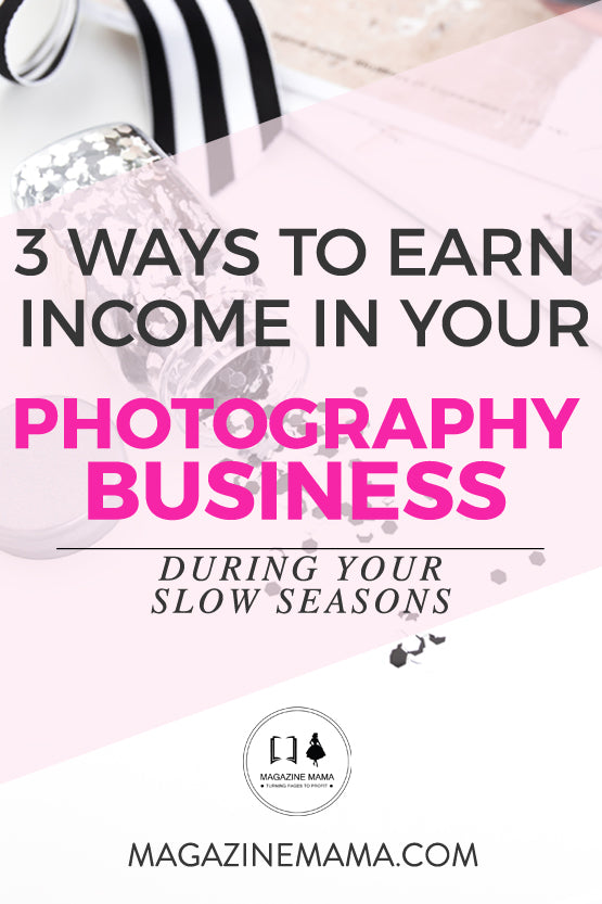 earn income in your photography business during the slow season