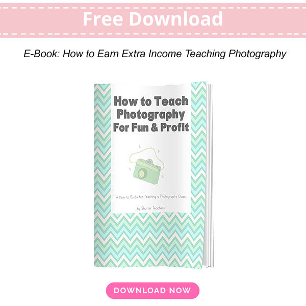 How to teach photography for fun and profit free eguide