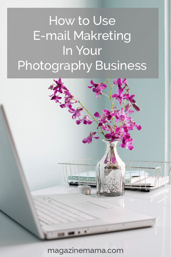 How to Use E-mail Marketing In Your Photography Business