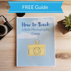 How to teach kids photography camp free guide