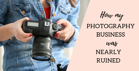 How my photography business was almost ruined
