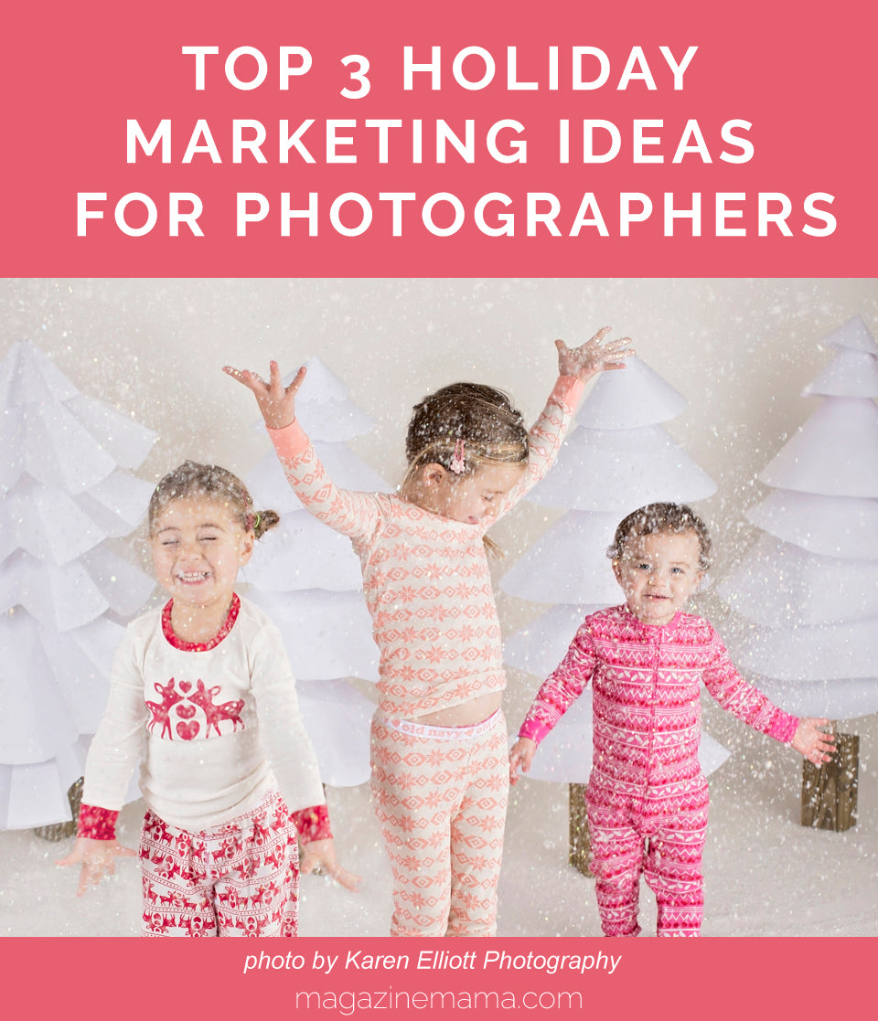 Top 3 Holiday Photography Marketing Ideas