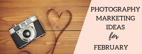 photography marketing ideas for february
