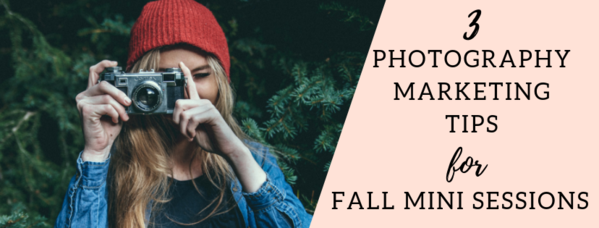 Photography Marketing Tips for Fall Mini Sessions