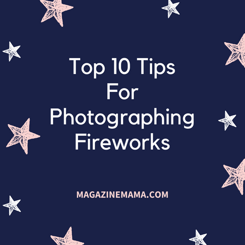 Top tips for photographing fireworks