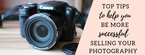 Top Tips to Help you sell your photography