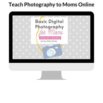 Teach Photography to Moms Online
