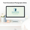 Teach Smartphone Photography Online