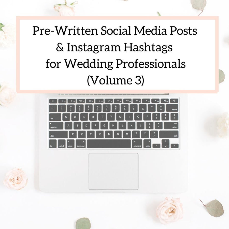 Pre-Written Social Media Posts and Instagram Hashtags for Wedding Professionals (Vol. 3)