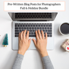 Photographer Pre-Written Blog Posts (Fall & Holiday Bundle)
