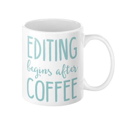 Mug - Coffee Mug - Editing Begins After Coffee