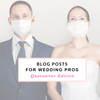 Pre-Written Blog Posts for Photographers and Wedding Professionals