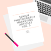 Senior Photographer Marketing Pre-Written Articles Vol. 5
