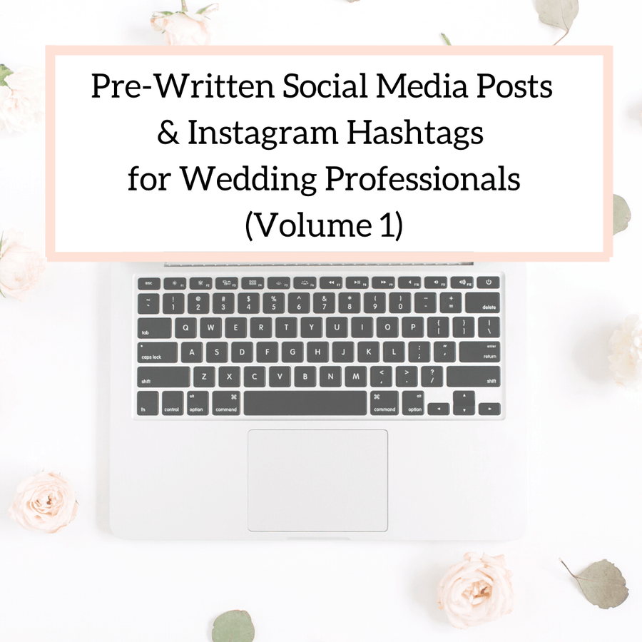 Pre-Written Social Media Posts and Instagram Hashtags for Wedding Professionals (Vol. 1)