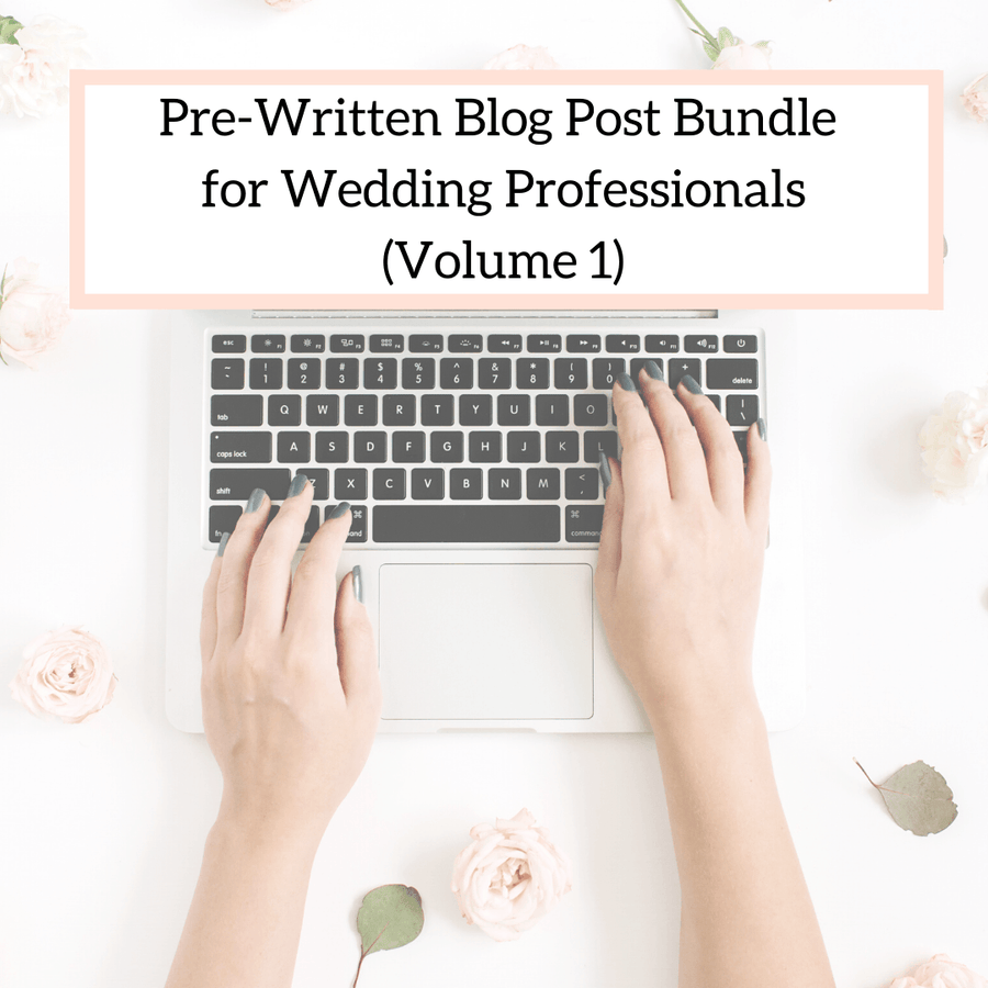 Pre-Written Blog Post Bundle for Wedding Professionals (Vol. 1)