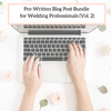 Pre-Written Blog Post Bundle for Wedding Professionals (Vol. 2)