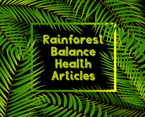 Rainforest Balance Foundations of Health and Preventative Medicine