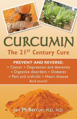 Curcumin - The 21st Century Cure Book by Dr. Jan McBarron