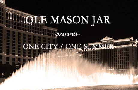 OLE MASON JAR ONE CITY ONE SUMMER