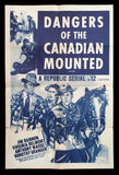 Dangers of the Canadian Mounted one sheet RCMP Mounties