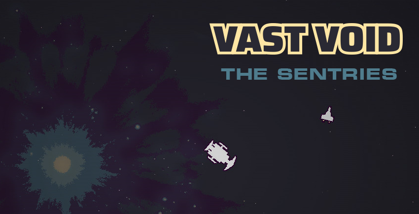 Vast Void - The Sentries