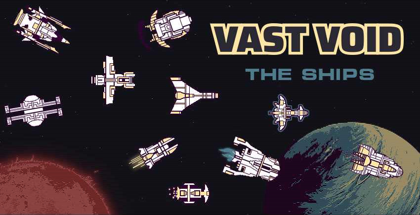 Vast Void - The Ships