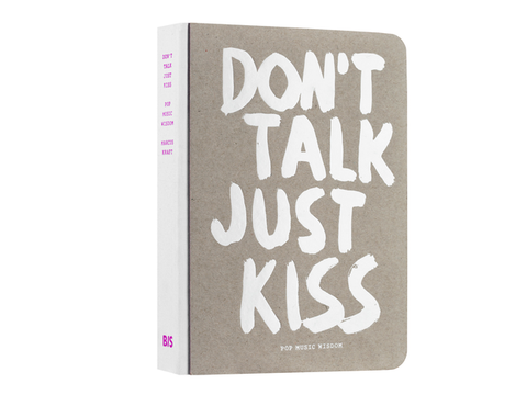 DON'T TALK JUST KISS