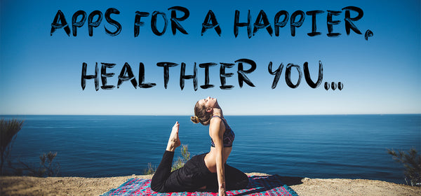 Apps for a happier, healthier you!