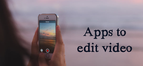 Apps to edit video on your phone